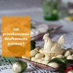 Jak przechowywać Wielkanocne potrawy?